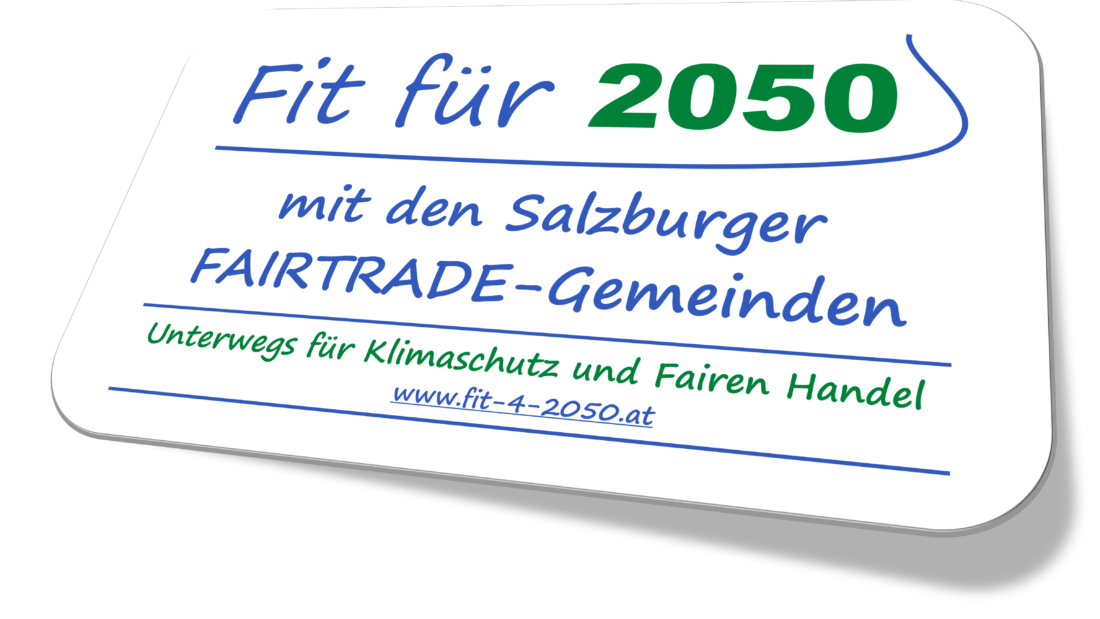 Fit für 2050 - Unterwegs für Klimaschutz und Fairen Handel mit den Salzburger Fairtrade Gemeinden